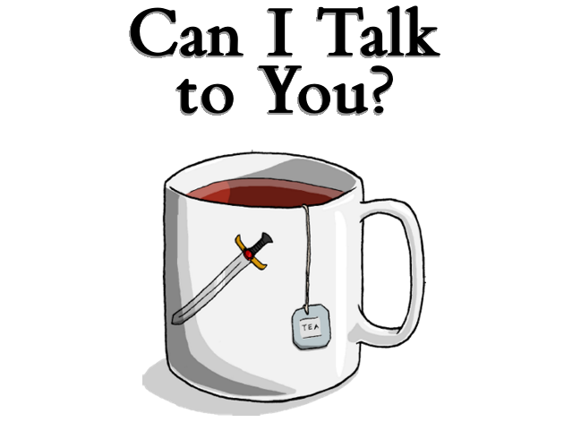 Text: Can I talk to you? Image: a mug of tea with an illustration of a sword on the mug.